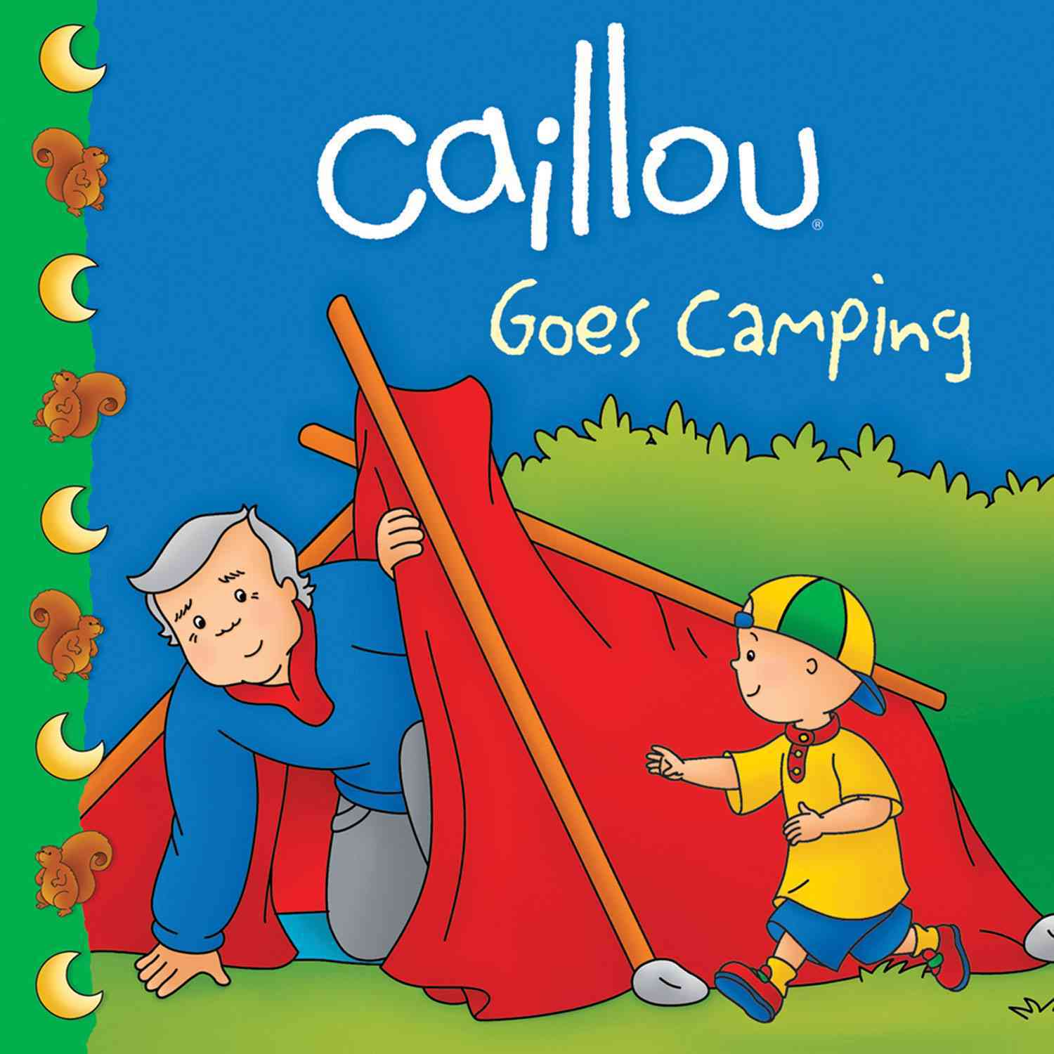 Caillou Goes Camping By Harvey, Roger/ Sevigny, Eric (ILT)